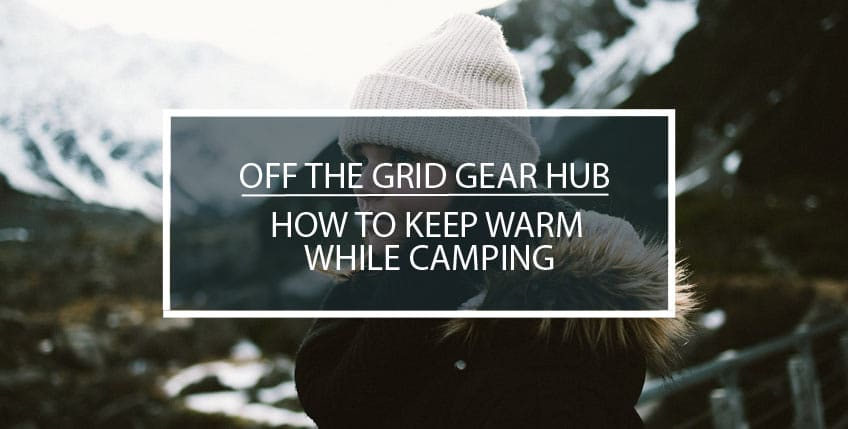 How to Keep Warm While Camping