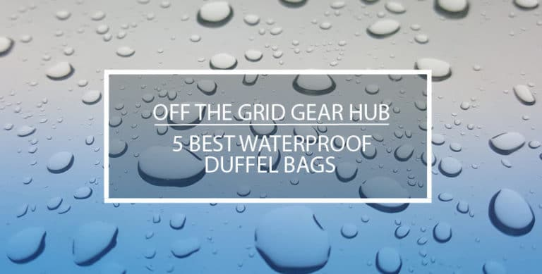5 Best Waterproof Duffel Bags