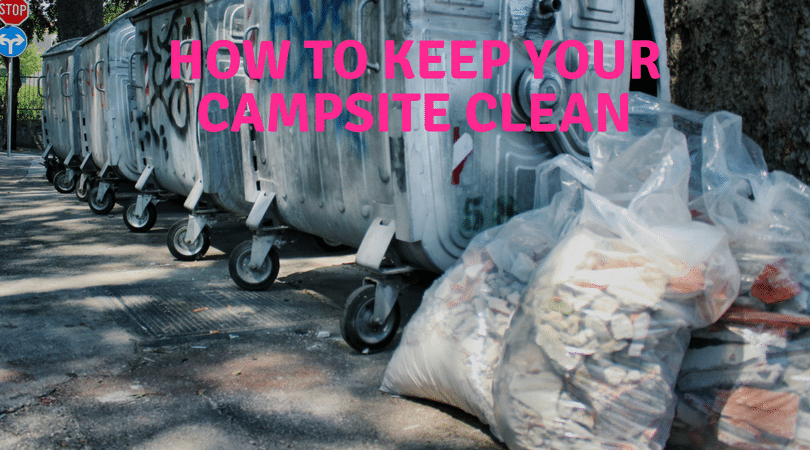 How to keep your campsite clean