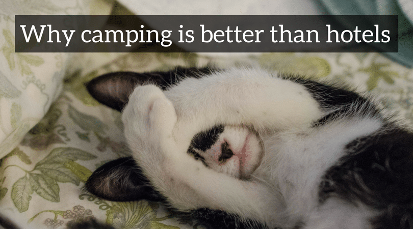 Why camping is better than hotels?