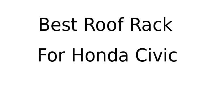 Best roof rack for the Honda Civic