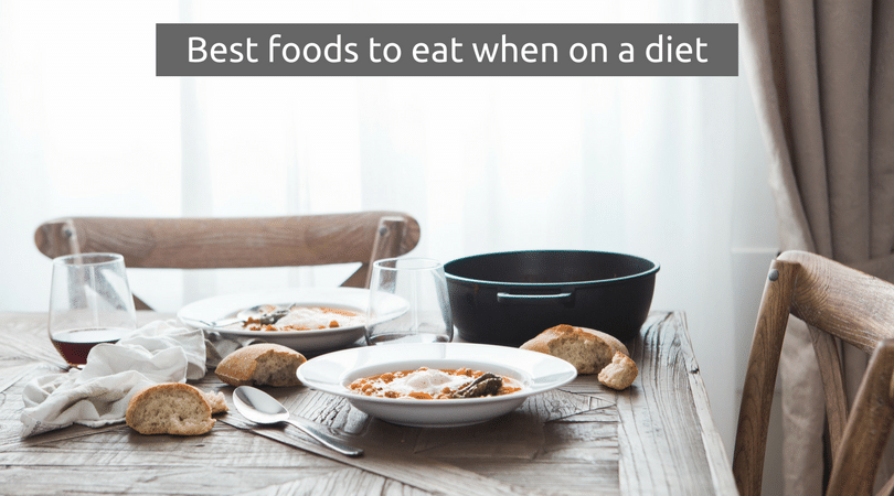 Best foods to eat when on a diet