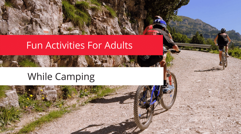 Fun Activities For Adults While Camping