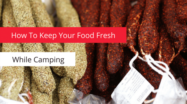 How To Keep Your Food Fresh While Camping