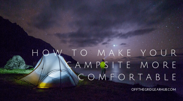 How to make your campsite more comfortable