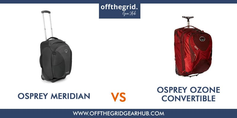 Osprey-Meridian-vs-Ozone-Convertible-Wheeled-Backpack-Review